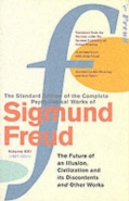 COMPLETE PSYCHOLOGICAL WORKS OF SIGMUND FREUD (THE FUTURE OF AN ILLUSION)