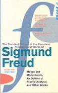 COMPLETE PSYCHOLOGICAL WORKS OF SIGMUND FREUD (MOSES AND MONOTHEISM)