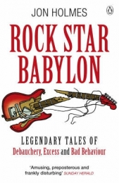 ROCK STAR BABYLON: JAW DROPPING TALES OF DEBAUCHERY AND STRANGE BEHAVIOUR