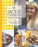 JACKIE CAMERON COOKS AT HOME: A COLLECTION OF DELICIOUS AND SIMPLE EVERY DAY FOOD (H/C)