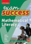 MATHEMATICAL LITERACY GR 12 (OXFORD EXAM SUCCESS) (STUDY GUIDE)