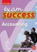 ACCOUNTING GR 12 (OXFORD EXAM SUCCESS) (STUDY GUIDE)