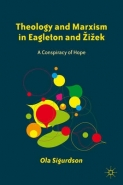 THEOLOGY AND MARXISM IN EAGLETON AND ZIZEK: A CONSPIRACY OF HOPE (H/C)