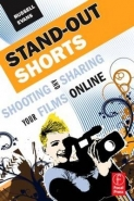 STAND OUT SHORTS: SHOOTING AND SHARING YOUR FILMS ONLINE