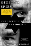 GIDEONS SPIES: THE SECRET HISTORY OF THE MOSSAD