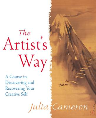 ARTISTS WAY: A COURSE IN DISCOVERING AND RECOVERING YOUR CREATIVE SELF
