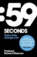 59 SECONDS: HOW PSYCHOLOGY CAN IMPROVE YOUR LIFE IN LESS THAN A MINUTE
