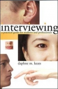 INTERVIEWING: A PRACTICAL GUIDE FOR STUDENTS AND PROFESSIONALS