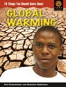 10 THINGS YOU SHOULD KNOW ABOUT GLOBAL WARMING