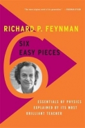 6 EASY PIECES: ESSENTIALS OF PHYSICS EXPLAINED BY ITS MOST BRILLIANT TEACHER