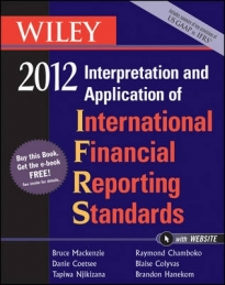 WILEY IFRS 2012: INTERPRETATION AND APPLICATION OF INTERNATIONAL FINANCIAL REPORTING STANDARDS 2012