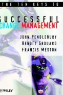 10 KEYS TO SUCCESSFUL CHANGE MANAGEMENT (H/C)