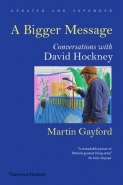BIGGER MESSAGE: CONVERSATIONS WITH DAVID HOCKNEY (H/C)