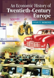 ECONOMIC HISTORY OF TWENTIETH CENTURY EUROPE