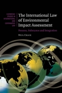 INTERNATIONAL LAW OF ENVIRONMENTAL IMPACT ASSESSMENT: PROCESS SUBSTANCE AND INTEGRATION (H/C)