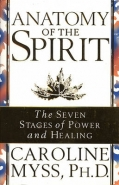 ANATOMY OF THE SPIRIT: THE 7 STAGES OF POWER AND HEALING