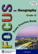 FOCUS ON GEOGRAPHY GR 12 (EXAM PRACTICE BOOK)