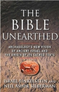 BIBLE UNEARTHED: ARCHAEOLOGYS NEW VISION OF ANCIENT ISRAEL