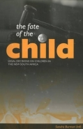 FATE OF THE CHILD: LEGAL DECISIONS ON CHILDREN IN THE NEW SA