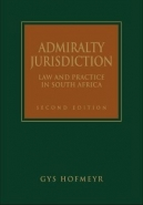 ADMIRALITY JURISDICTION: LAW AND PRACTICE IN SA