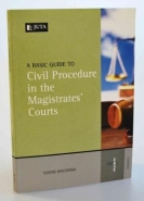BASIC GUIDE TO CIVIL PROCEDURE IN THE MAGISTRATES COURTS