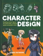 CHARACTER DESIGN: CREATE CUTTING EDGE CARTOON FIGURES FOR COMIC BOOKS COMPUTER GAMES AND GRAPHIC NOV