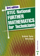 BTEC NATIONAL FURTHER MATHEMATICS FOR TECHNICIANS (REVISED)