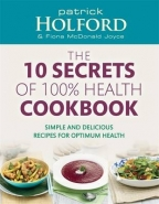 10 SECRETS OF 100 PERCENT HEALTH COOKBOOK: SIMPLE AND DELICIOUS RECIPES FOR OPTIMUM HEALTH