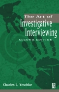 ART OF INVESTIGATIVE INTERVIEWING: A HUMAN APPROACH TO TESTIMONIAL EVIDENCE