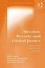 ABSOLUTE POVERTY AND GLOBAL JUSTICE: EMPIRICAL DATA MORAL THEORIES INITIATIVES (H/C)