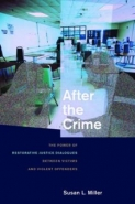 AFTER THE CRIME: THE POWER OF RESTORATIVE JUSTICE DIALOGUES BETWEEN VICTIMS AND VIOLENT OFFENDERS (H