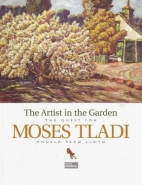 ARTIST IN THE GARDEN: THE QUEST FOR MOSES TLADI (H/C)