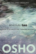 ABSOLUTE TAO: SUBTLE IS THE WAY TO LOVE HAPPINESS AND TRUTH