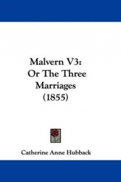 MALVERN: OR THE THREE MARRIAGES (VOLUME 3)