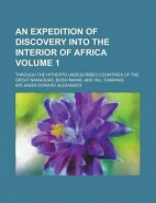 EXPEDITION OF DISCOVERY INTO THE INTERIOR OF AFRICA (VOLUME 1)