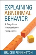 EXPLAINING ABNORMAL BEHAVIOR: A COGNITIVE NEUROSCIENCE PERSPECTIVE (H/C)