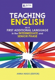 TEACHING ENGLISH AS A  FIRST ADDITIONAL LANGUAGE IN THE INTERMEDIATE AND SENIOR PHASE