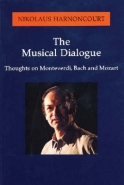 MUSICAL DIALOGUE: THOUGHTS ON MONTEVERDI BACH AND MOZART