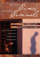 DIFFERENT CRIMES DIFFERENT CRIMINALS: UNDERSTANDING TREATING AND PREVENTING CRIMINAL BEHAVIOR