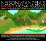 NELSON MANDELAS FAVOURITE AFRICAN FOLKTALES (CD ONLY)