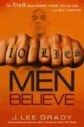 10 LIES MEN BELIEVE: THE TRUTH ABOUT WOMEN POWER SEX AND GOD AND WHY IT MATTERS