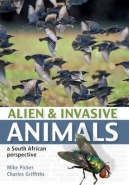 ALIEN AND INVASIVE ANIMALS: A SA PERSPECTIVE