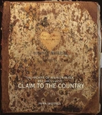 CLAIM TO THE COUNTRY: THE ARCHIVE OF LUCY LLOYD AND WELHEM BLEEK