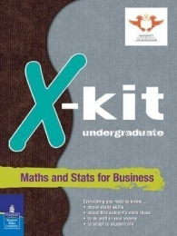X KIT UNDERGRADUATE MATHS AND STATISTICS FOR BUSINESS