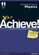 X KIT ACHIEVE! PHYSICAL SCIENCES PHYSICS GR 11 (LEARNERS BOOK)