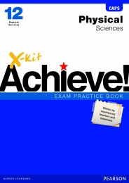 X KIT ACHIEVE EXAM PRACTICE PHYSICAL SCIENCE GR 12