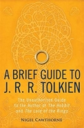 BRIEF GUIDE TO J R R TOLKIEN: A COMPREHENSIVE INTRO TO THE AUTHOR OF THE HOBBIT AND THE LORD OF THE