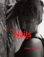 ART OF NAILS: A COMPREHENSIVE STYLE GUIDE TO NAIL TREATMENTS AND NAIL ART (H/C)