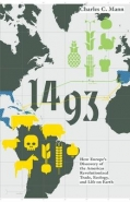1493: HOW THE ECOLOGICAL COLLISION OF EUROPE AND THE AMERICAS GAVE RISE TO THE MODERN WORLD