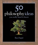 50 PHILOSOPY IDEAS YOU REALLY NEED TO KNOW (H/C)